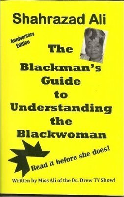 The Blackman's Guide to Understanding the Blackwoman 1st Edition by: Shahrazad Ali  (Author)