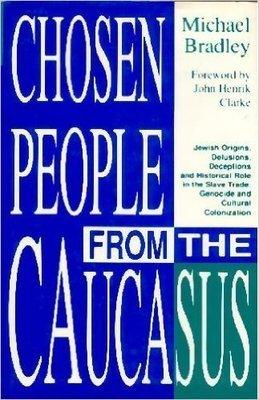 CHOSEN PEOPLE FROM THE CAUCASUS (Paperback) by: MICHAEL BRADLEY (Author),   JOHN HENRIK CLARKE (Foreword)