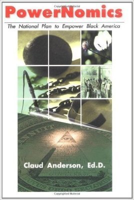 PowerNomics : The National Plan to Empower Black America (Hardcover) by: Dr. Claud Anderson