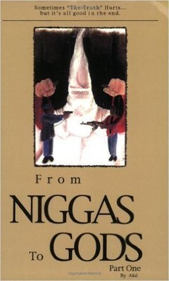 From Niggas to Gods, Part One (Paperback) by: Andre Akil (Author), J Clopton (Illustrator)