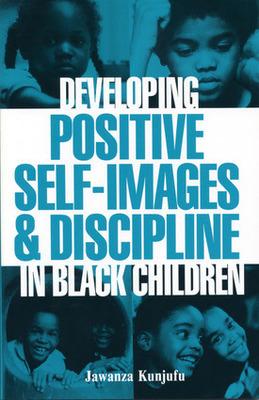 Developing Positive Self-Images & Discipline in Black Children (Book)