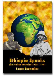 Ethiopia Speaks: The Italian Invasion 1935 - 1941 (Book)