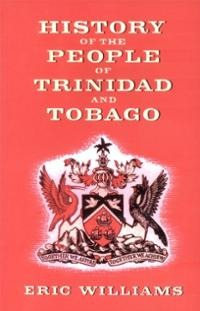 History of the People of Trinidad and Tobago (Book)
