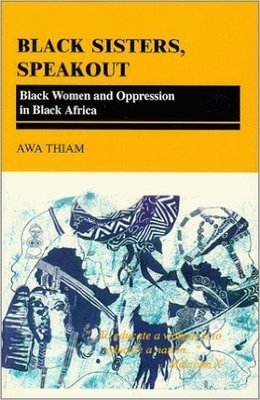 Black Sisters Speak Out: Black Women Oppression in Black Africa
