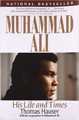 Muhammad Ali: His Life and Times (Paperback) by: Thomas Hauser