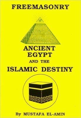 FreeMasonry: Ancient Egypt and the Islamic Destiny
