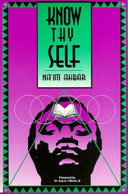 Know Thy Self by Na'im Akbar