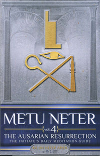 Metu Neter Volume 4 by Ra Un Nefer Amen