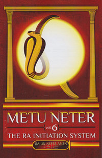 Metu Neter Volume 6 by Ra Un Nefer Amen