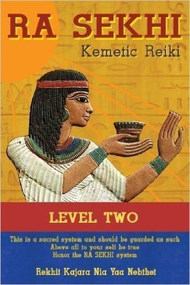 Ra Sekhi Kemetic Reiki Level 2 (Paperback) – by: Rekhit Kajara Nia Yaa Nebthet (Author)