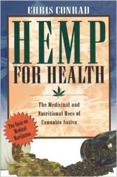 Hemp for Health: The Medicinal and Nutritional Uses of Cannabis Sativa