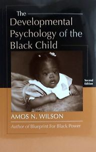Developmental Psychology of the Black Child (Paperback) by: Amos N. Wilson