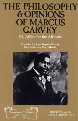 The Philosophy and Opinions of Marcus Garvey: Or, Africa for the Africans