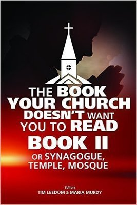Book Your Church Doesn't Want You to Read Book II,The: or Synagogue, Temple, Mosque