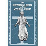 The Historical Jesus & the Mythical Christ