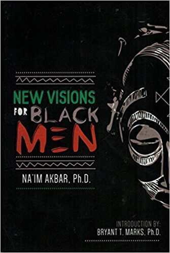 Visions for Black Men by Naim Akbar