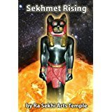 Sekhmet Rising bY: Ra Sekhi Arts Temple