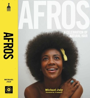 Afros A Celebration of Natural Hair