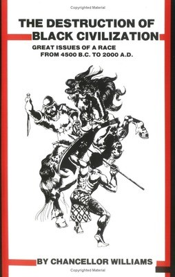 Destruction of Black Civilization: Great Issues of a Race from 4500 B.C. to 2000 A.D. (Book)