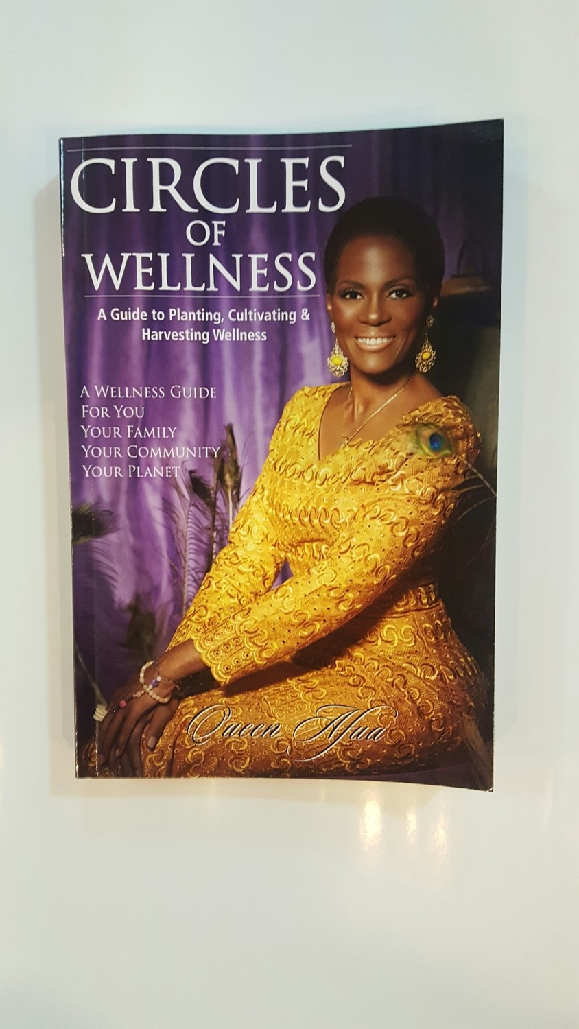 Circles of Wellness By: Queen Afua