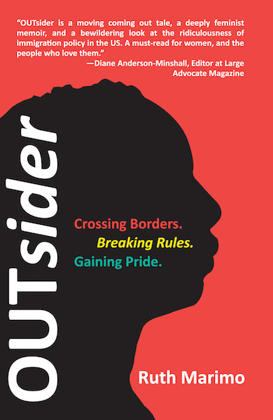OUTsider: Crossing Borders. Breaking Rules. Gaining Pride. by Ruth Marimo