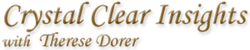 Crystal Clear Insights with Therese Dorer
