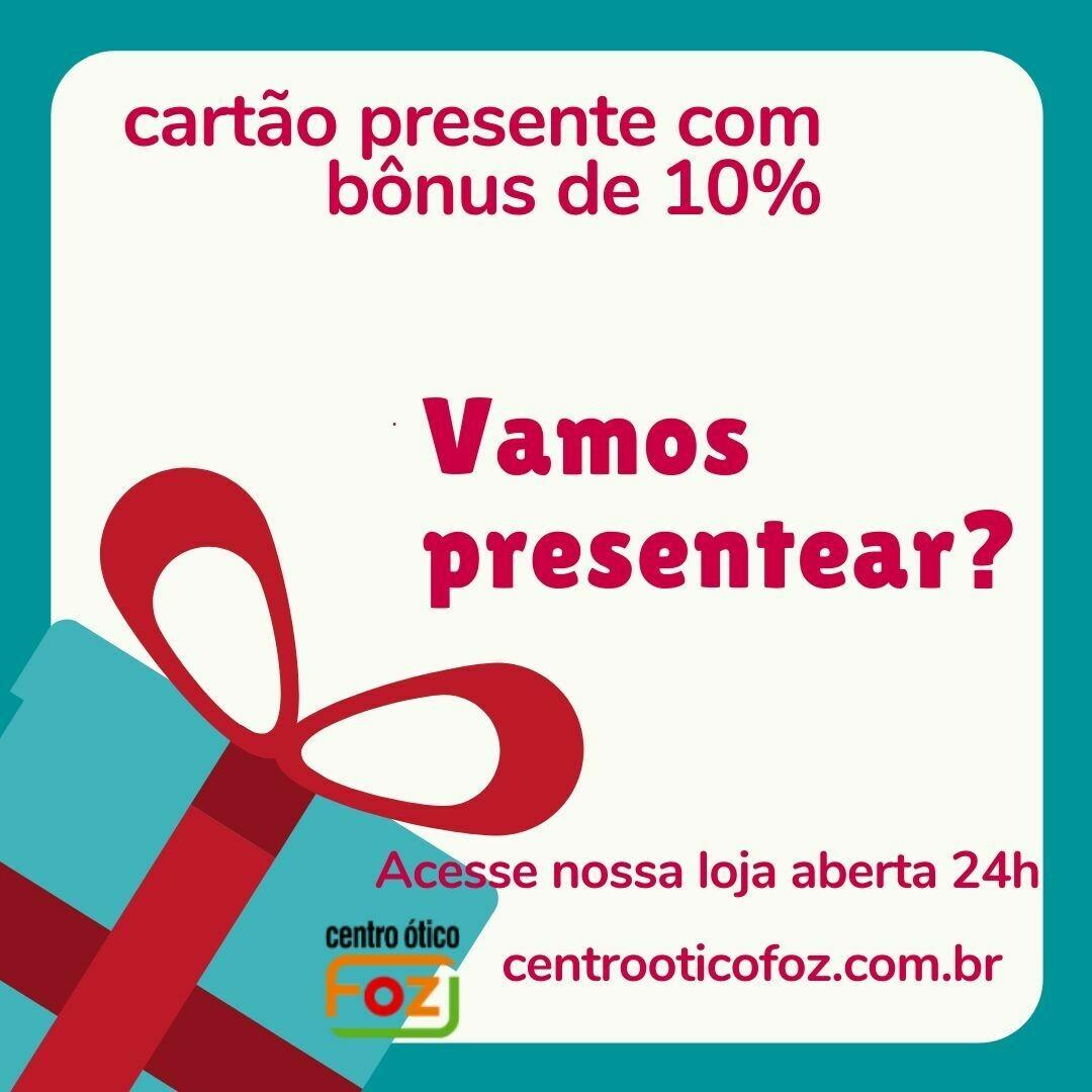 Cartão PRESENTE + BÔNUS 10%