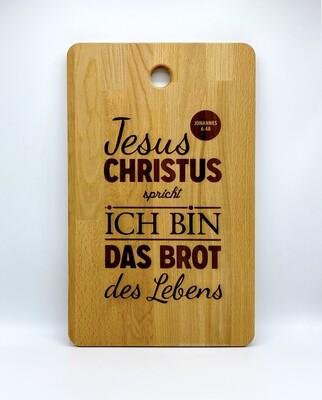 Christliches Schneidebrett - Jesus Christus Spricht, ich bin das Brot des Lebens