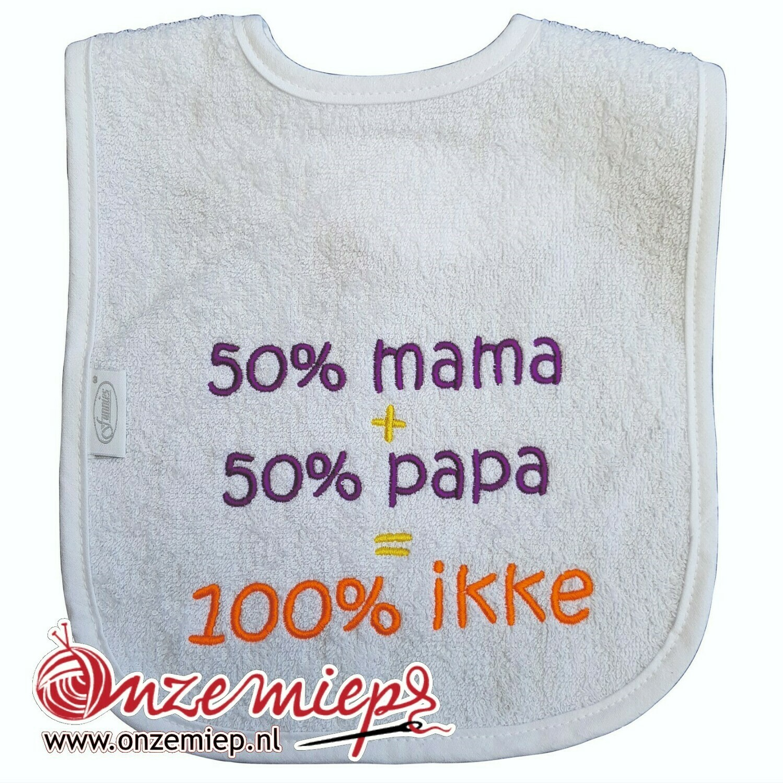 """Witte slab met """"50% Mama, 50% papa, 100% Ikke!"""""""