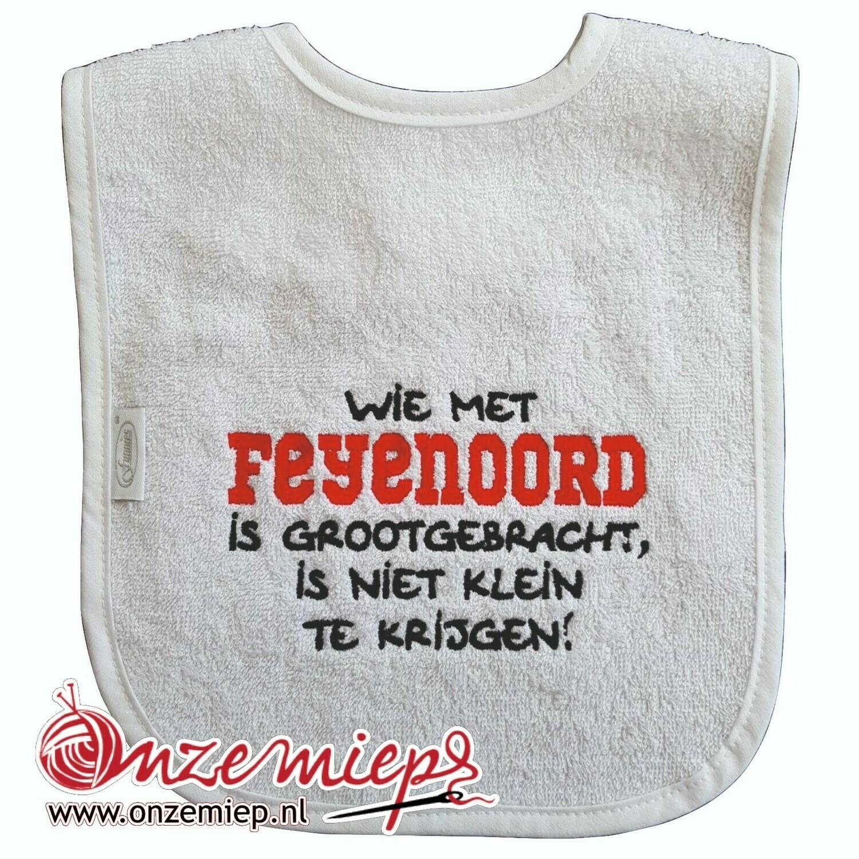 """Witte slab met """"Wie met Feyenoord is grootgebracht, is niet klein te krijgen!"""""""