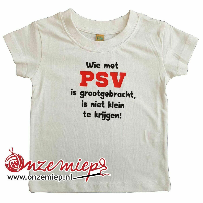 """Wit baby shirt met """"Wie met PSV is grootgebracht, is niet klein te krijgen"""""""