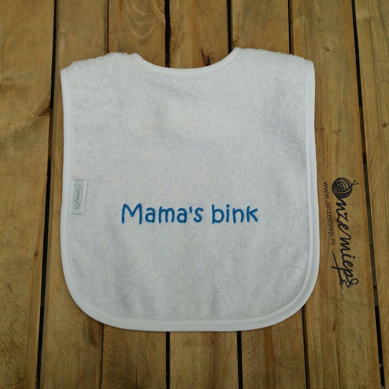 """Witte slab met """"Mama's bink!"""""""