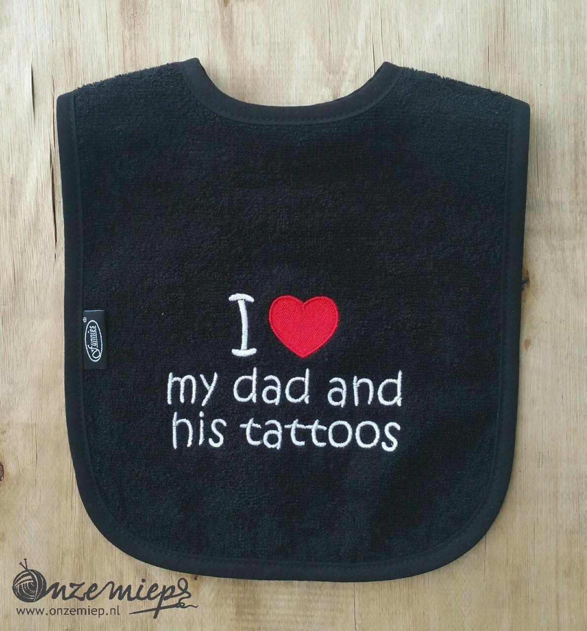 "Zwarte slab met ""I love my dad and his tattoos"""