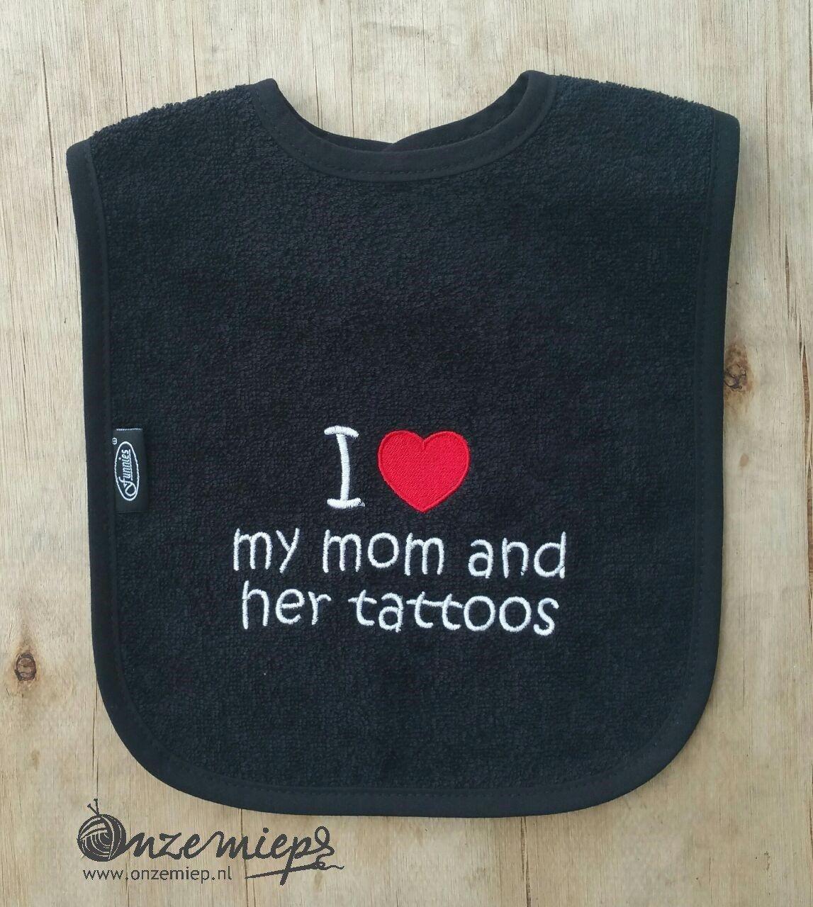 "Zwarte slab met ""I love my mom and her tattoos"""