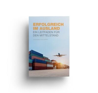 Peter Anterist (Hrsg.): Erfolgreich im Ausland. Ein Leitfaden für den Mittelstand