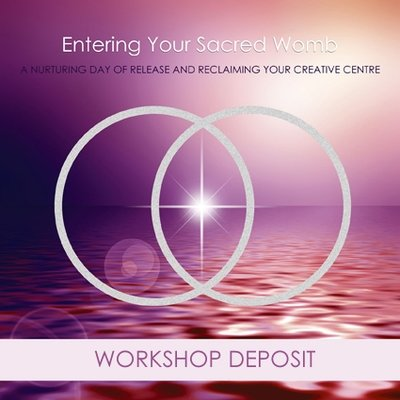 Awakening Your Sacred Womb *DEPOSIT* - August 19