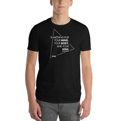 Something For Your Mind, Your Body, And Your Soul T-Shirt