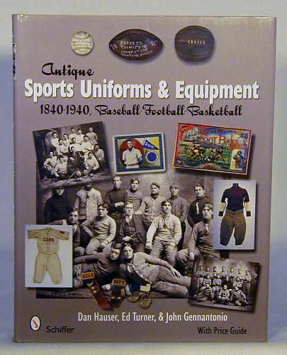 """""""Antique Sports Uniforms and Equipment"""" Price Guide and Informational Book"""