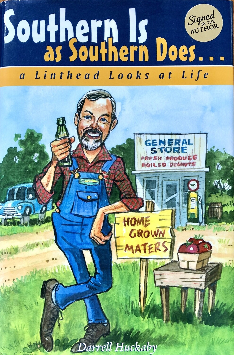 Southern Is as Southern Does: A Linthead Looks at Life by Darrell Huckaby