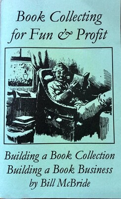 Book Collecting for Fun & Profit by Bill McBride