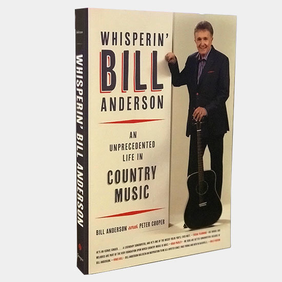(Paperback) Whisperin' Bill Anderson: An Unprecedented Life In Country Music 2018WBAULCMpb
