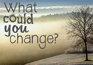 What could you change