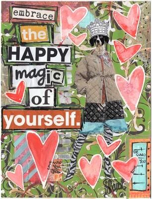 Embrace the Happy Magic Signed Art Print