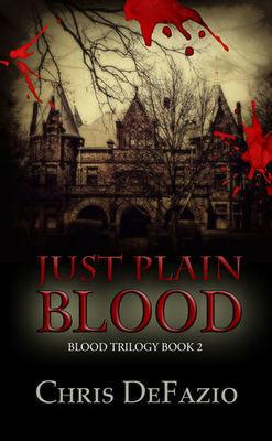 Just Plain Blood (Blood Trilogy #2)