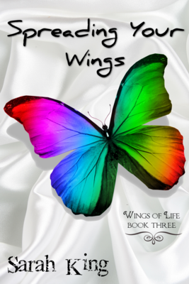 Spreading Your Wings (The Wings of Life, Book Three)