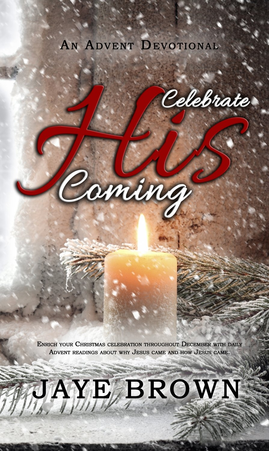 Celebrate His Coming - An Advent Devotional