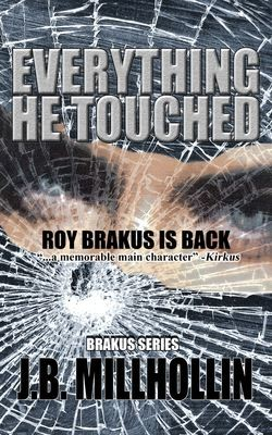 Everything He Touched (Brakus Series, #2)