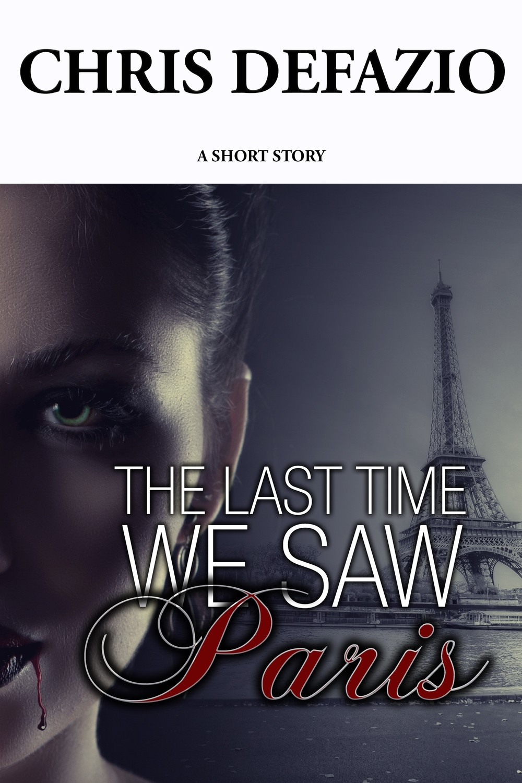 The Last Time We Saw Paris - a short story