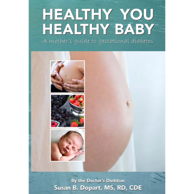 Healthy You, Healthy Baby : A Mother's Guide to Gestational Diabetes by Susan B. Dopart, MS, RD, CDE [PDF, digital download]