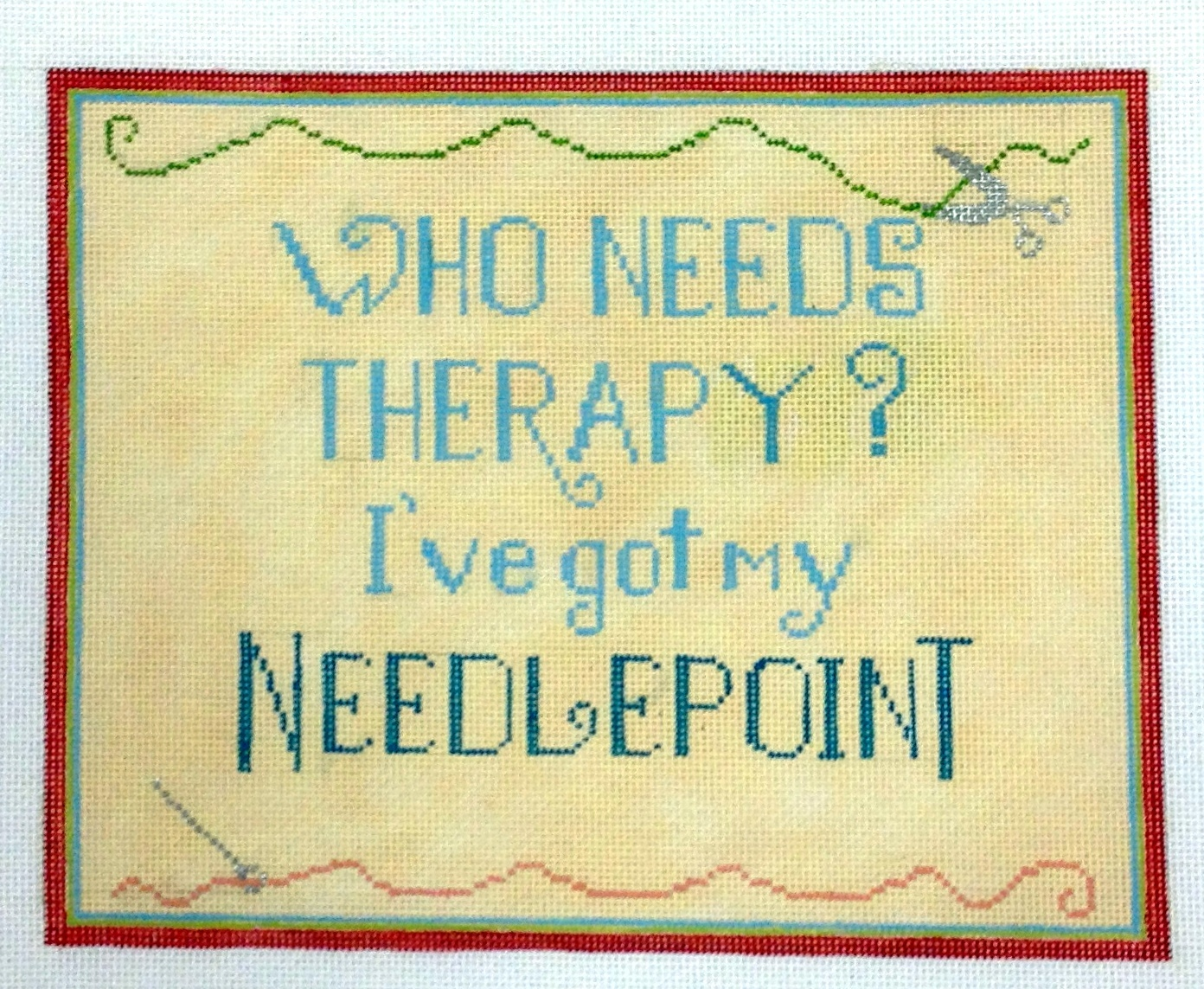 Who Need Therapy (Handpainted by Needlepoint Alley) 18*004
